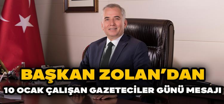 Başkan Zolan'dan 10 Ocak Çalışan Gazeteciler Günü Mesajı