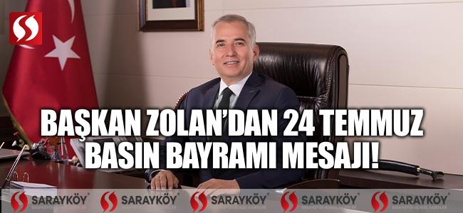 Başkan Zolan'dan 24 Temmuz Basın Bayramı mesajı!
