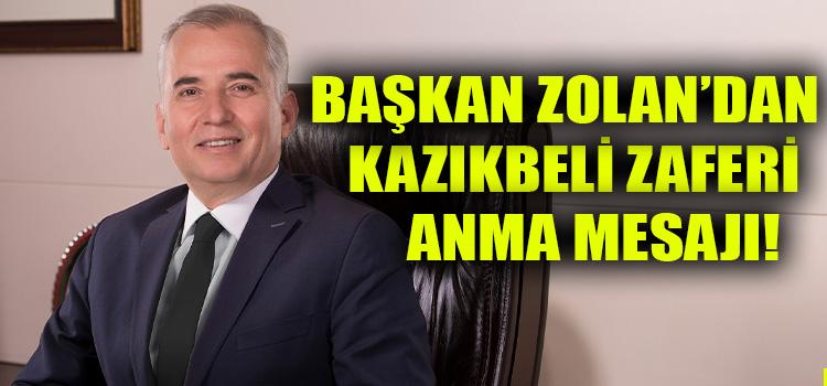 Başkan Zolan'dan Kazıkbeli Zaferi Anma Mesajı