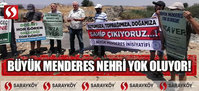 BÜYÜK MENDERES NEHRİ YOK OLUYOR, SESSİZ KALMAYALIM!