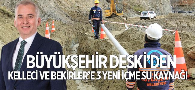 Büyükşehir DESKİ'den Kelleci ve Bekirler'e 3 Yeni İçme Suyu Kaynağı!