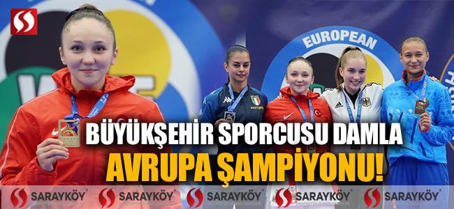 Büyükşehir sporcusu Damla, Avrupa şampiyonu!