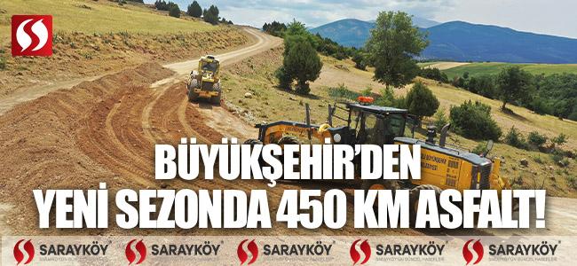 Büyükşehir'den yeni sezonda 450 km asfalt!