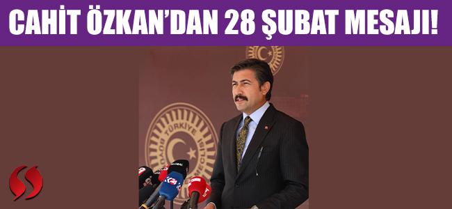 Cahit Özkan'dan 28 Şubat mesajı!
