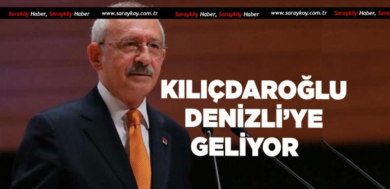 CHP GENEL BAŞKANI DENİZLİ'YE GELİYOR