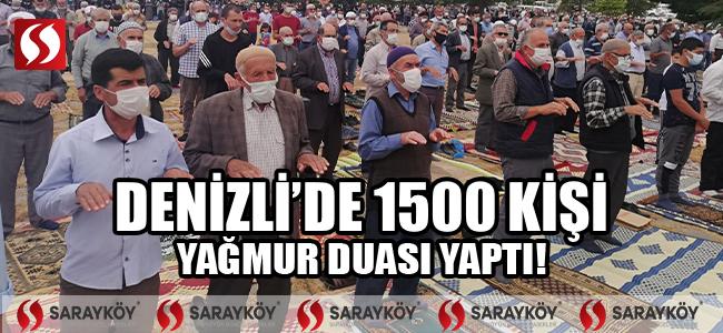 Denizli'de 1500 kişi yağmur duası yaptı!
