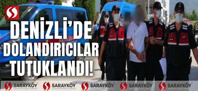 Denizli'de adli makamlara sevkedilen dolandırıcılar tutuklandı!