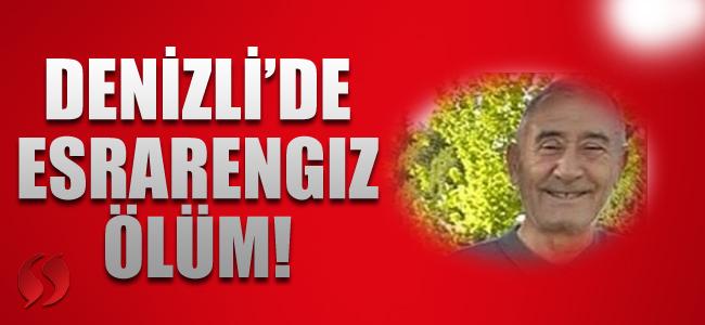 Denizli'de esrarengiz ölüm!