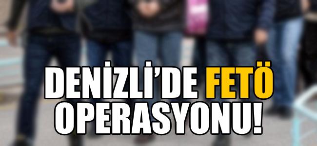 Denizli'de FETÖ operasyonu!