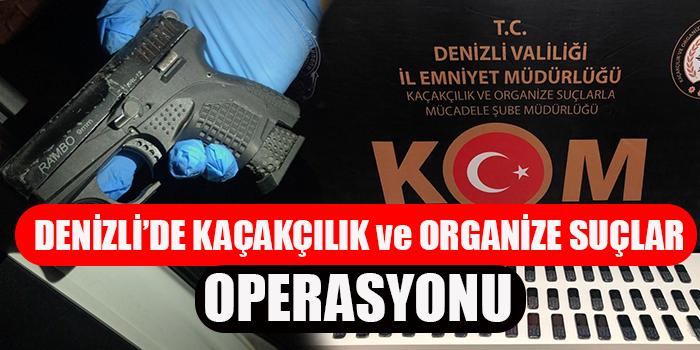 Denizli'de Kaçakçılık ve Organize Suçlar Operasyonu