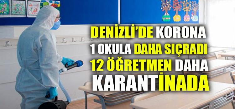 DENİZLİ'DE KORON BİR OKULA DAHA SIÇRADI
