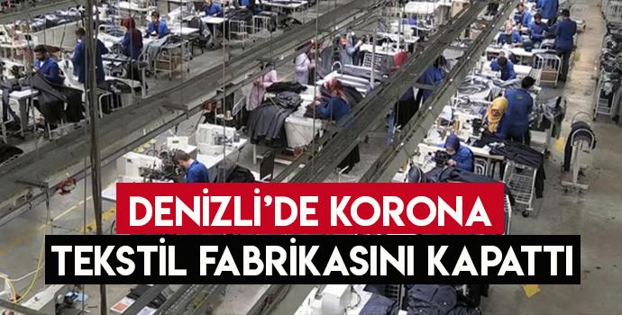 DENİZLİ'DE KORONA TEKSTİL FABRİKASINI KAPATTI