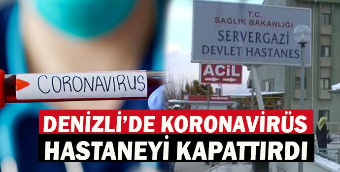 Denizli'de Koronavirüs Hastaneyi Kapattırdı