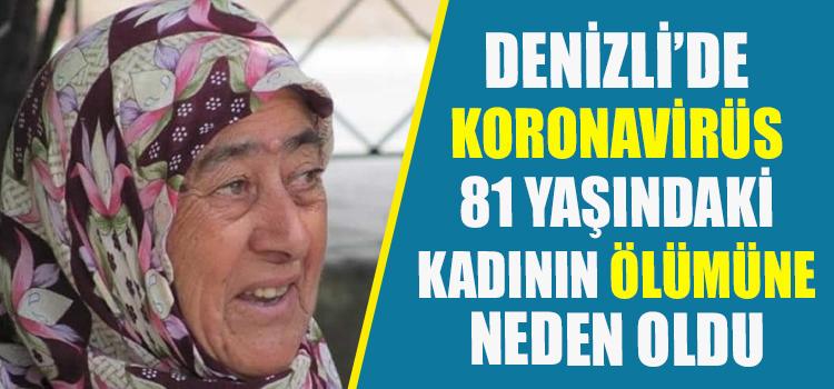 Denizli'de Koronavirüs 81 Yaşındaki Kadının Ölümüne Nede Oldu