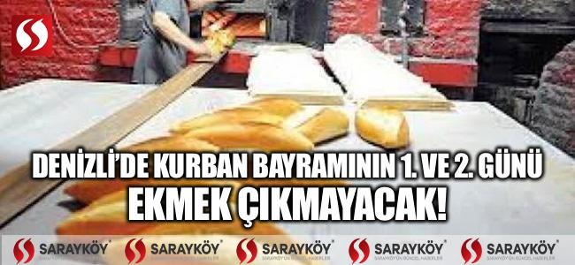 Denizli'de Kurban Bayramı'nın 1 ve 2. Günü Ekmek Çıkmayacak!