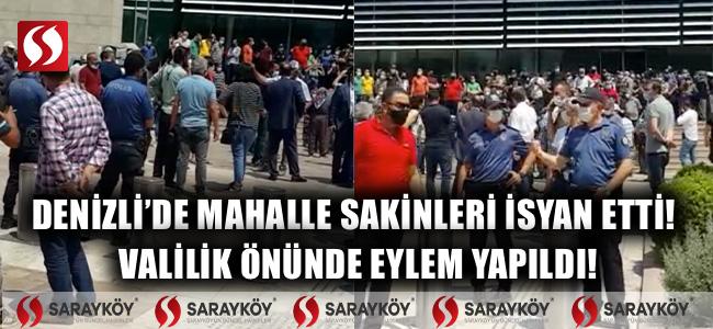 Denizli'de mahalle sakinleri isyan etti! Valilik önünde eylem yapıldı!