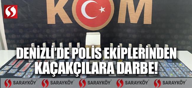 Denizli'de polis ekiplerinden kaçakçılara darbe!