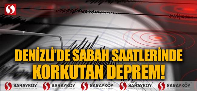 Denizli'de sabah saatlerinde korkutan deprem!