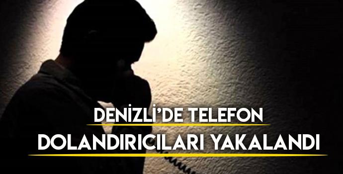 DENİZLİ'DE TELEFONLA 474 BİN LİRALIK DOLANDIRICILIK YAPAN ŞAHISLAR TUTUKLANDI