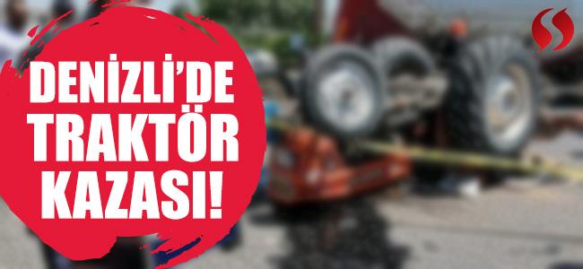 Denizli'de traktör kazası!
