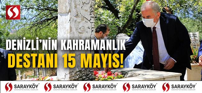 Denizli'nin kahramanlık destanı: 15 Mayıs!