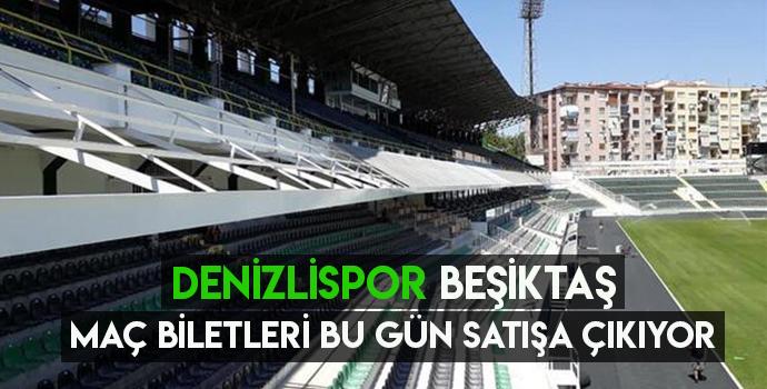 Denizlispor, Beşiktaş maçı için biletler bugün satışa çıkıyor