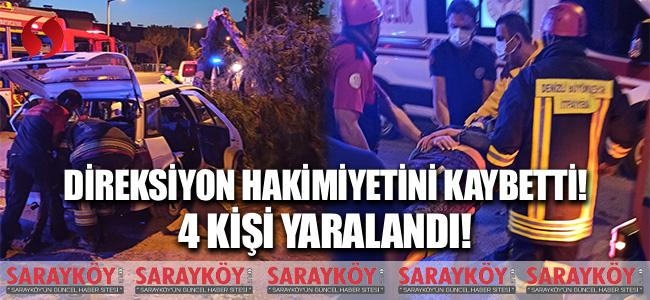 Direksiyon hakimiyetini kaybetti! 4 kişi yaralandı!