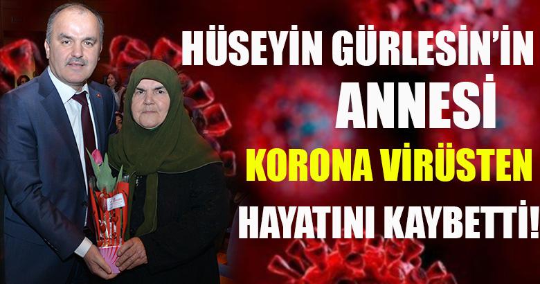 HÜSEYİN GÜRLESİN'İN ANNESİ KORONA VİRÜSTEN HAYATINI KAYBETTİ!