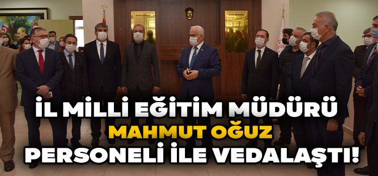 İl Milli Eğitim Müdürü Mahmut Oğuz Personeli ile Vedalaştı!