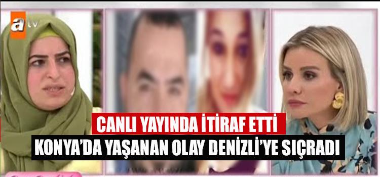 Konya'da Yaşandı Denizli'ye Sıçradı Canlı Yayında İtiraf Etti