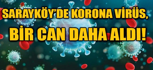 KORONA VİRÜS DENİZLİ SARAYKÖY'DEN BİR CAN ALDI!