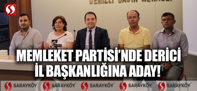 MEMLEKET PARTİSİ'NDE DERİCİ İL BAŞKANLIĞINA ADAY!