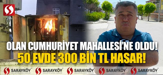 Olan Cumhuriyet Mahallesi'ne oldu! 50 evde 300 bin TL hasar!