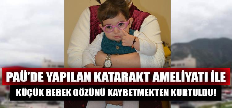 PAÜ'de Yapılan Katarakt Ameliyatı ile Küçük Çocuk Gözünü Kaybetmekten Kurtuldu!