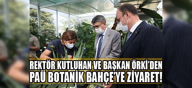 Rektör Kutluhan ve Başkan Örki'den PAÜ Botanik Bahçe'ye Ziyaret!