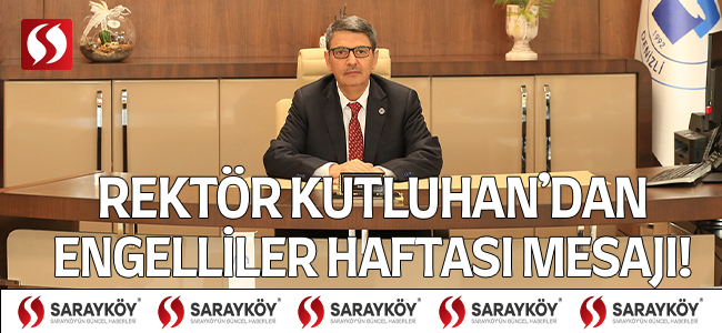 Rektör Kutluhan'dan Engelliler Haftası Mesajı!