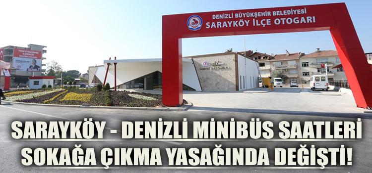 Sarayköy - Denizli Minibüs Saatleri Sokağa Çıkma Yasağında Değişti!
