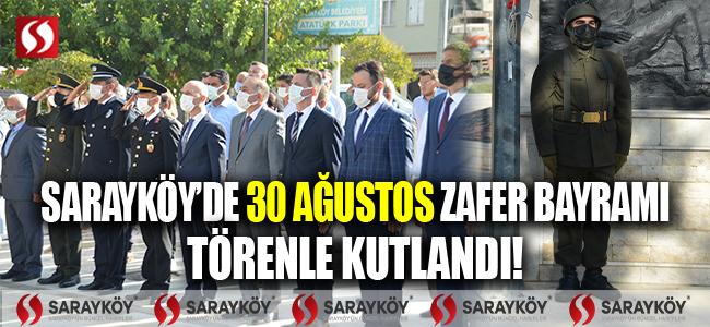 Sarayköy'de 30 Ağustos Zafer Bayramı Törenle kutlandı!