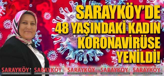 Sarayköy'de 48 yaşındaki kadın koronavirüse yenik düştü!