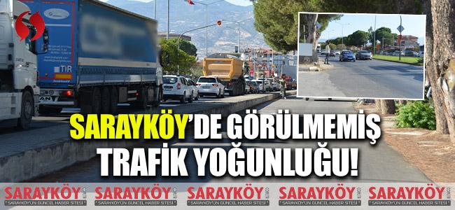 Sarayköy'de görülmemiş trafik yoğunluğu!