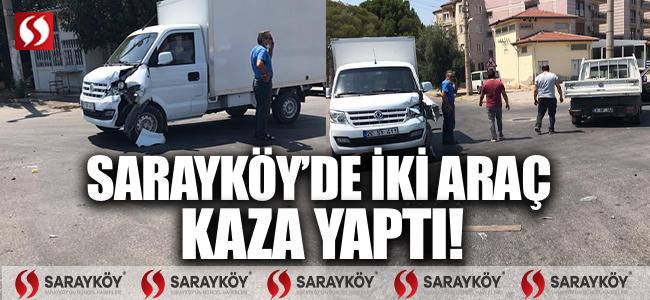Sarayköy'de iki araç kaza yaptı!