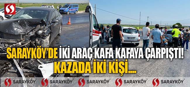 Sarayköy'de iki araç kafa kafaya çarpıştı! Kazada 2 kişi...