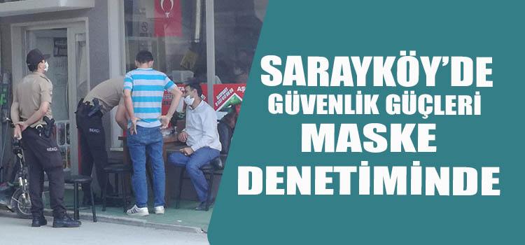 SARAYKÖY'DE MASKE TAKMAYANLAR DİKKAT!!