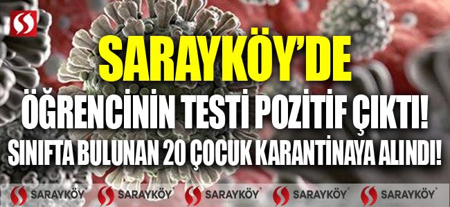 Sarayköy'de öğrencinin testi pozitif çıktı! 20 çocuk karantinaya alındı!