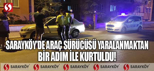 Sarayköy'de sürücünün bir adım atmamış olması yaralanmasını önledi!