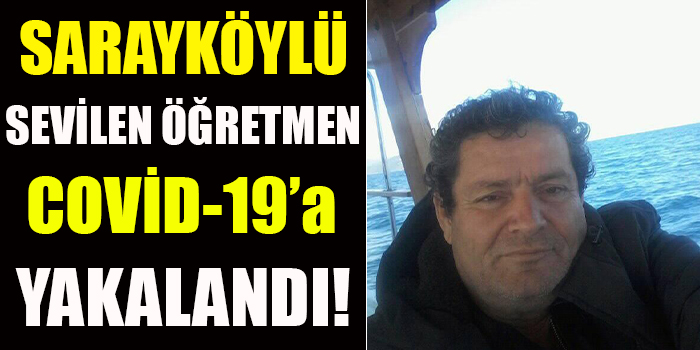 Sarayköylü Sevilen Öğretmen Covid-19'a Yakalandı!