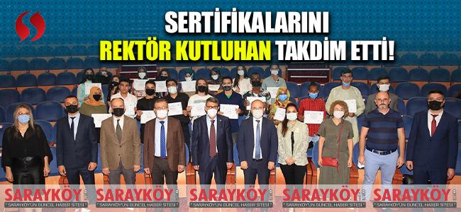Sertifikalarını Rektör Kutluhan Takdim Etti!