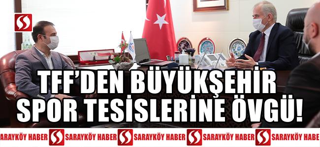 TTF'den Büyükşehir spor tesislerine övgü!