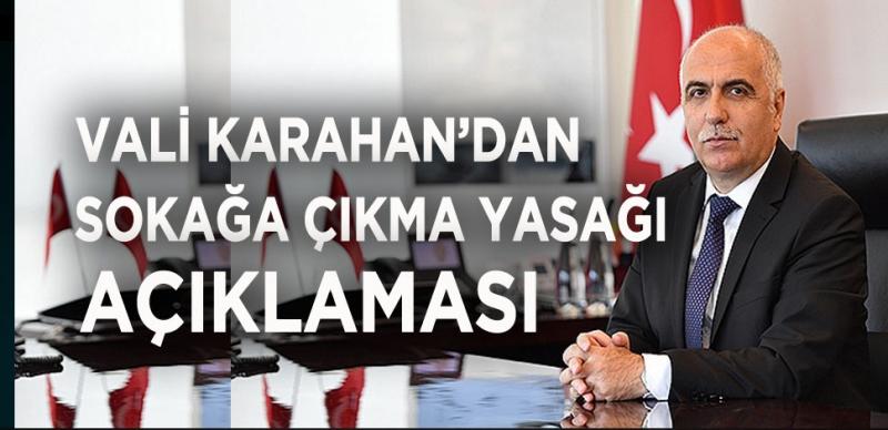 VALİ KARAHAN'DAN SON DAKİKA AÇIKLAMASI