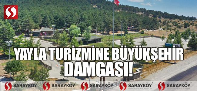Yayla turizmine Büyükşehir damgası!